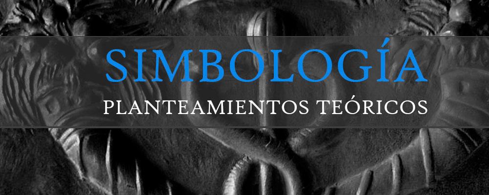 SIMBOLOGÍA: PLANTEAMIENTOS TEÓRICOS