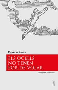 Poemari, «ELS OCELLS NO TENEN POR A VOLAR»