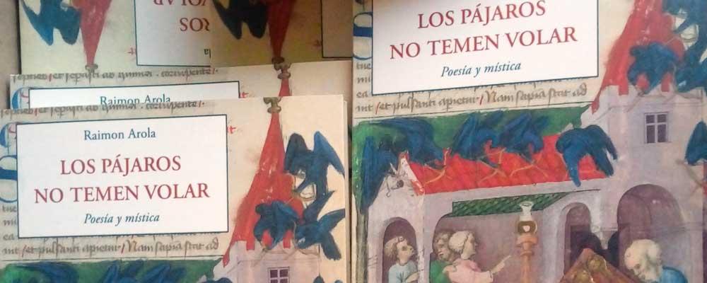 «Los pájaros no temen volar» poemas de Raimon Arola