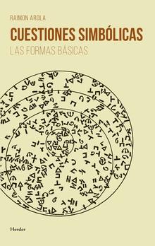 ««Cuestiones simbólicas. Las formas básicas» de R. Arola»