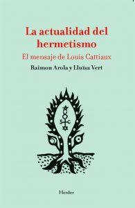 LA ACTUALIDAD DEL HERMETISMO. EL MENSAJE DE LOUIS CATTIAUX